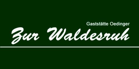 """""""Zur Waldesruh"""" Gaststätte Oedinger"""
